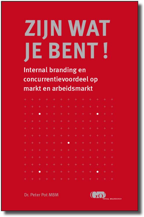 GTB-cover-zijn-wie-je-bent-9 Internal branding: wil jij een sterker merk door ander gedrag?